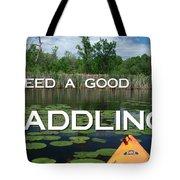 I Need A Good Paddling Tote Bag
