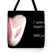 I Opened My Heart For You Tote Bag