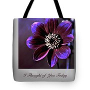 I Thought Of You Today Tote Bag