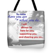 I Will Always Be Here Tote Bag