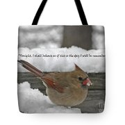 I Will Be Remembered Tote Bag