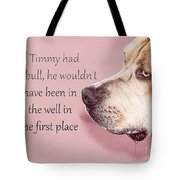 If Timmy Had A Pitbull Tote Bag