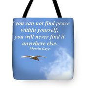 If You Can Find Peace Tote Bag