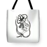 I'm Crazy But I'm Free Tote Bag