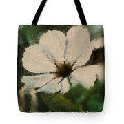In Every Flower See A Miracle 03 Tote Bag