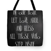 In Our Home Let Love Abide Tote Bag