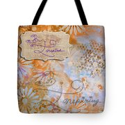 Inspirational Art Quote Decorative Flowers Be Inspired And Be Inspiring Tote Bag