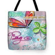 Inspirational Dragonfly Floral Art Colorful Uplifting Typography Art By Megan Duncanson Tote Bag