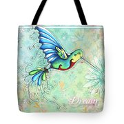 Inspirational Hummingbird Floral Flower Art Painting Dream Quote By Megan Duncanson Tote Bag