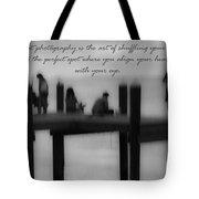 Inspirational  Photography Tote Bag
