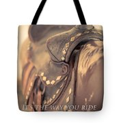 It's The Way You Ride The Trail Dale Evans Quote Tote Bag