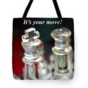 It's Your Move Tote Bag