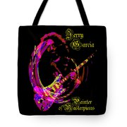 Jerry Garcia Painter Of Masterpieces Tote Bag