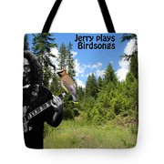 Jerry Plays Birdsongs Tote Bag