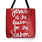 Jesus Is The Reason For The Season- Greeting Card Tote Bag