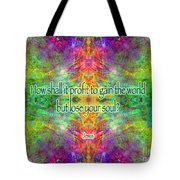 Jesus Quote On The Soul Tote Bag