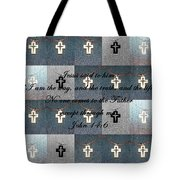 John 14 6 The Wooden Cross Tote Bag