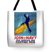 Join The Navy The Service For Fighting Men  Tote Bag