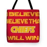 Kansas City Chiefs I Believe Tote Bag