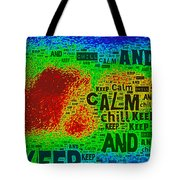 Keep Calm And Chill Tote Bag