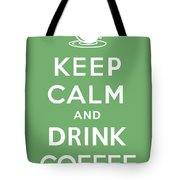 Keep Calm And Drink Coffee Tote Bag