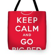 Keep Calm And Go Big Red Tote Bag
