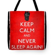 Keep Calm And Never Sleep Again Tote Bag