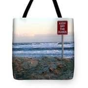 Keep Off The Dunes Tote Bag