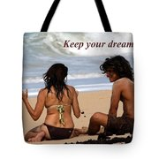 Keep Your Dreams Alive Tote Bag