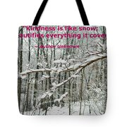 Kindness Is Like Snow Tote Bag