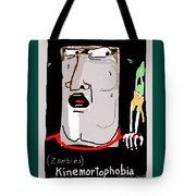 Kinemortophobia Tote Bag