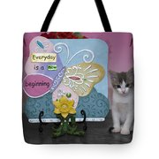 Kitty Says Every Day Is A New Beginning Tote Bag