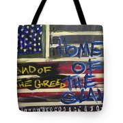 Land Of The Greed Home Of The Slave Tote Bag