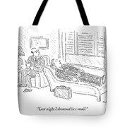 Last Night I Dreamed In E-mail Tote Bag