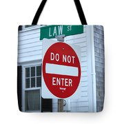 Law Street Do Not Enter Tote Bag