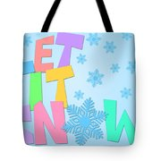 Let It Snow Freehand Drawn Text With Snowflakes Color Tote Bag