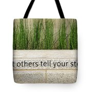 Let Others Tell Your Story Tote Bag