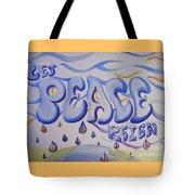 Let Peace Reign Tote Bag
