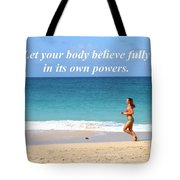 Let Your Body Believe Tote Bag