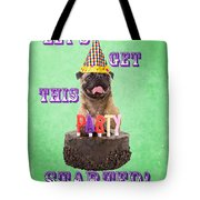 Let's Get This Party Started Tote Bag