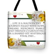 Life Is A Magnificent Journey Tote Bag