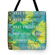 Life Is An Echo Tote Bag