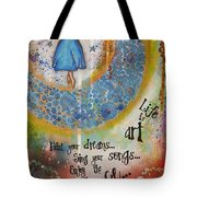 Life Is Art. Paint Your Dreams. Sing Your Songs. Enjoy The Dance. - Colorful Collage Painting Tote Bag