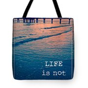 Life Is Not A Race Tote Bag