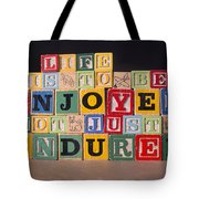 Life Is To Be Enjoyed Not Just Endured Tote Bag