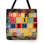 Life Is Trying Things To See If They Work Tote Bag