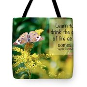 Life Lesson - As It Comes Tote Bag