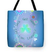 Life Love Laughter Tote Bag