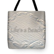 Lifes A Beach With Text Tote Bag
