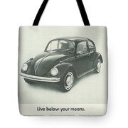 Live Below Your Means Tote Bag